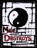 male dominance destroys…